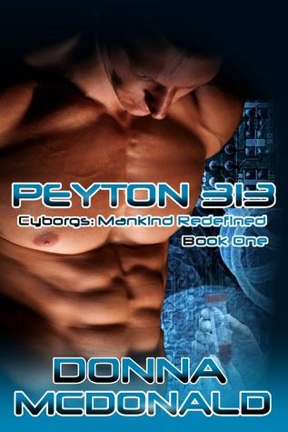 Peyton 313 (Cyborgs: Mankind Redefined, #1)