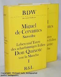 Leben und Taten des scharfsinnigen Edlen Don Quixote von La Mancha. Teil I und II.