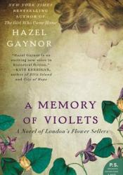 A Memory of Violets: A Novel of London's Flower Sellers Pdf Book