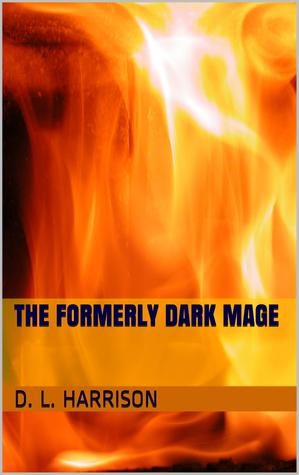 The Formerly Dark Mage
