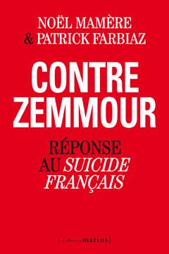 Contre Zemmour : Réponse au Suicide Français