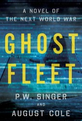 Ghost Fleet: A Novel of the Next World War Book