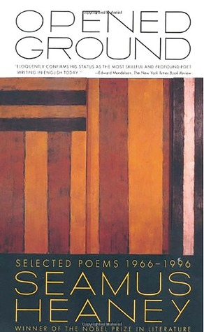 Opened Ground: Selected Poems, 1966-1996