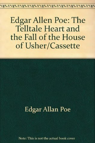 The Telltale Heart and the Fall of the House of Usher