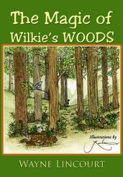 The Magic of Wilkie's Woods Pdf Book