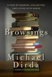 Browsings: A Year of Reading, Collecting and Living with Books Book Pdf