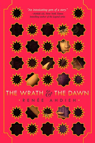 The Wrath & the Dawn (The Wrath and the Dawn #1) – Renee Ahdieh