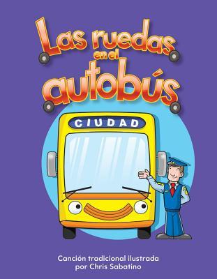 Las Ruedas En El Autob�s (the Wheels on the Bus) Lap Book (Spanish Version)