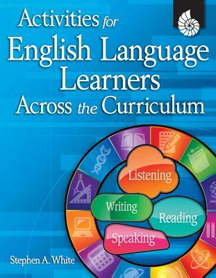 Activities for English Language Learners Across the Curriculum [With CDROM]