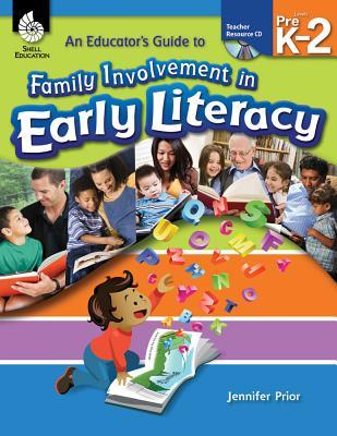 An Educator's Guide to Family Involvement in Early Literacy, Levels PreK-2 [With CDROM]