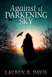 Against a Darkening Sky