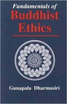Fundamentals of Buddhist Ethics