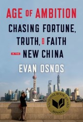 Age of Ambition: Chasing Fortune, Truth, and Faith in the New China Book Pdf