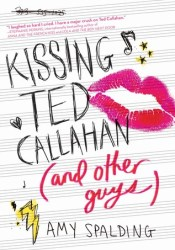 Kissing Ted Callahan (and Other Guys) Pdf Book