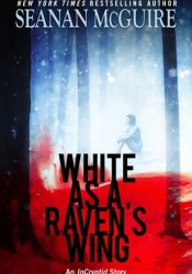 White as a Raven's Wing (InCryptid, #2.7) Pdf Book