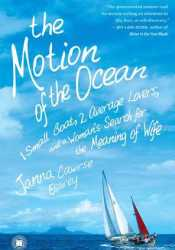 The Motion of the Ocean: 1 Small Boat, 2 Average Lovers, and a Woman's Search for the Meaning of Wife Pdf Book