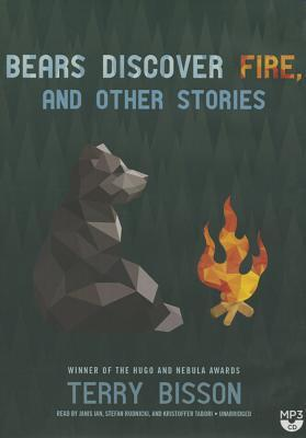 Bears Discover Fire, and Other Stories