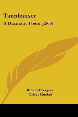 Tannhauser: A Dramatic Poem (1906)