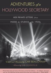 Adventures of a Hollywood Secretary: Her Private Letters from Inside the Studios of the 1920s Pdf Book