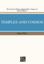 Temple and Cosmos: Beyond This Ignorant Present (The Collected Works of Hugh Nibley, Volume 12) Pdf Book