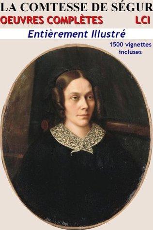 Comtesse de Ségur - Oeuvres complètes (non censuré, avec les 1500 illustrations originales)