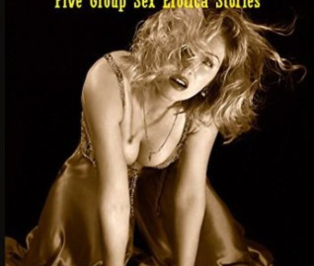 Five Group Sex Erotica Stories By Amy Dupont