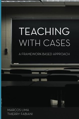 Teaching with Cases: A Framework-Based Approach