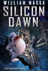 Silicon Dawn (Silicon World, #1)