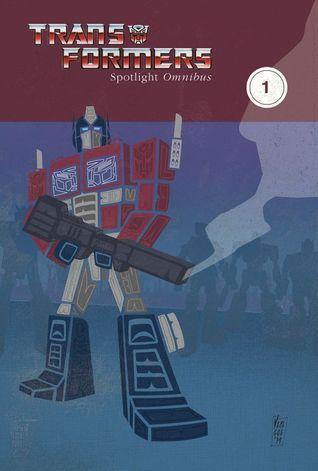 Transformers: Spotlight Omnibus, Vol. 1