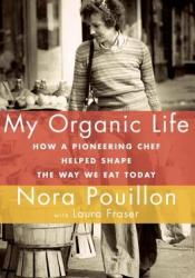 My Organic Life: How a Pioneering Chef Helped Shape the Way We Eat Today Pdf Book