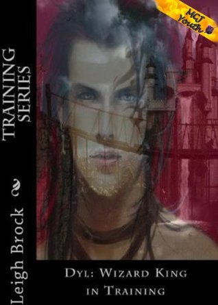 Dyl: Wizard King in Training (Traing Series Book 3)