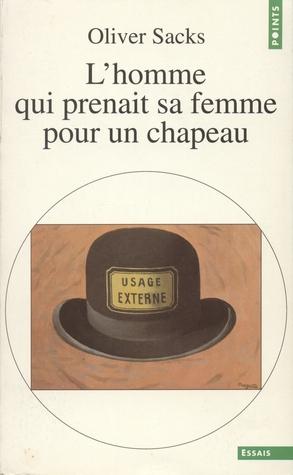 L'homme qui prenait sa femme pour un chapeau et autres récits cliniques