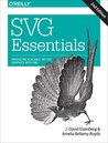 SVG Essentials: Producing Scalable Vector Graphics with XML by J. David Eisenberg