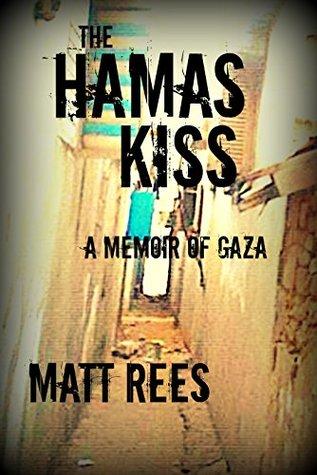 The Hamas Kiss: A Memoir of Gaza