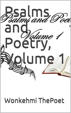 Psalms and Poetry, Volume 1