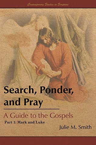 Search, Ponder, and Pray: A Guide to the Gospels