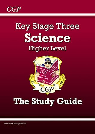 KS3 Science Study Guide Higher: Revision Guide - Levels 5-7