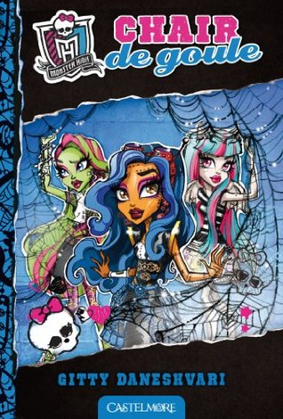 Chair de goule (Monster High #3)