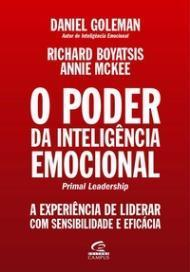 O Poder da Inteligência Emocional: A experiência de liderar com sensibilidade e eficácia