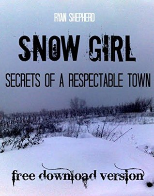 SNOW GIRL. SECRETS OF A RESPECTABLE TOWN.: FREE PDF DOWNLOAD E-BOOK. (PREVIEW Book 2)