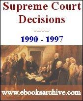 Supreme Court Decisions 1990-1997