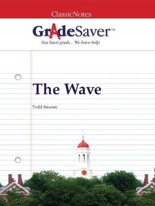 GradeSaver (TM) ClassicNotes: The Wave