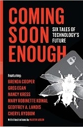 Coming Soon Enough Six Tales of Technology's Future
