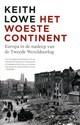 Het woeste continent: Europa in de nasleep van de Tweede Wereldoorlog