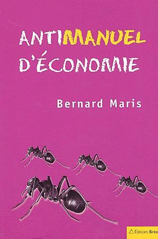 Antimanuel d'économie - Tome 1, Les fourmis