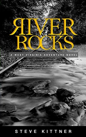 River Rocks: A West Virginia Adventure Novel (A Josh Baker and Eddie Debord Series Book 1)