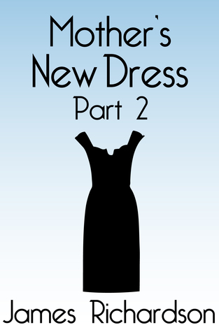 Mother's New Dress: Chapter Two