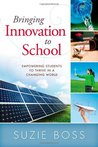 Bringing Innovation to School: Empowering Students to Thrive in a