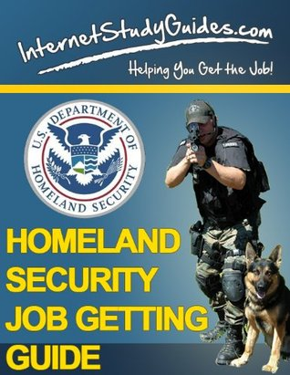Homeland Security Job Guide: How to get an exciting job with the Department of Homeland Security