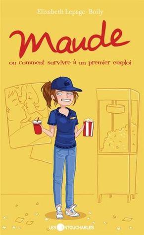 Maude ou comment survivre à un premier emploi (Maude #5)